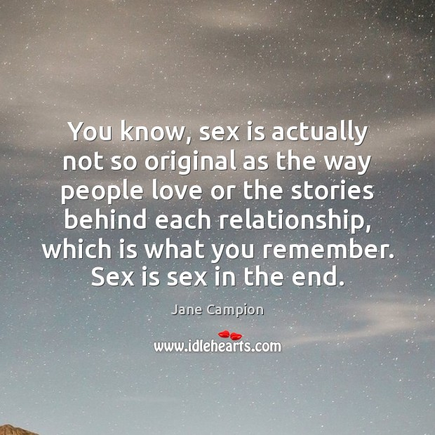 You know, sex is actually not so original as the way people Image