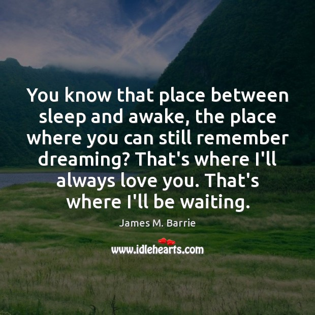 Image, You know that place between sleep and awake, the place where you