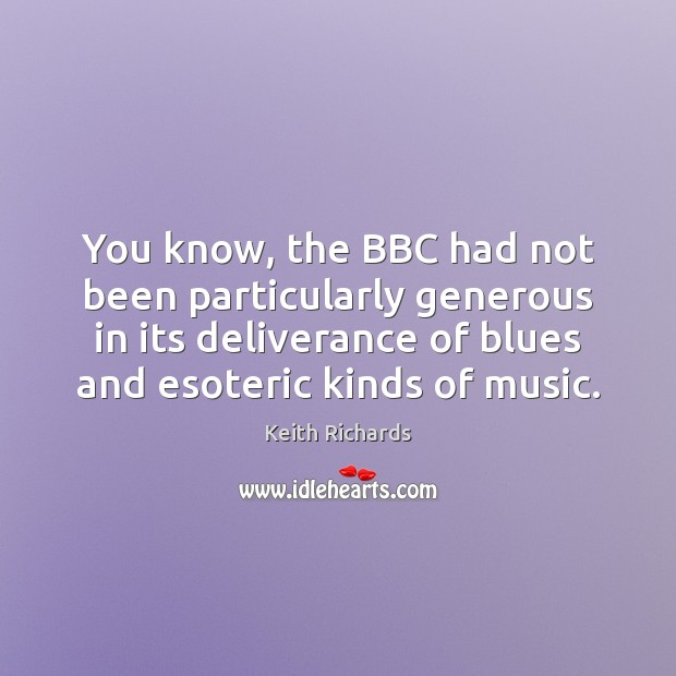 You know, the BBC had not been particularly generous in its deliverance Image