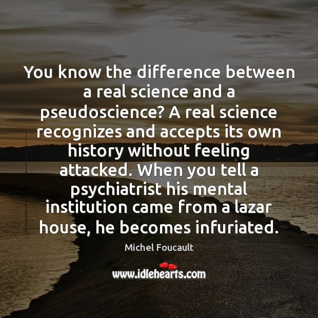 You know the difference between a real science and a pseudoscience? A Image