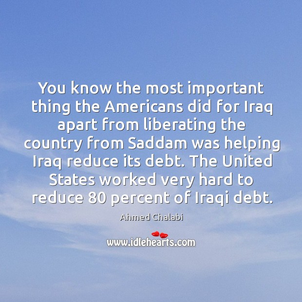 Image, You know the most important thing the Americans did for Iraq apart