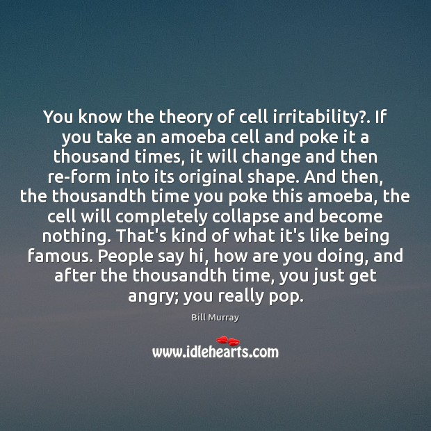 Image, You know the theory of cell irritability?. If you take an amoeba