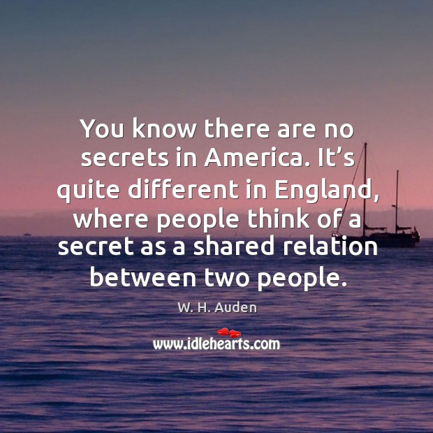 You know there are no secrets in america. Image
