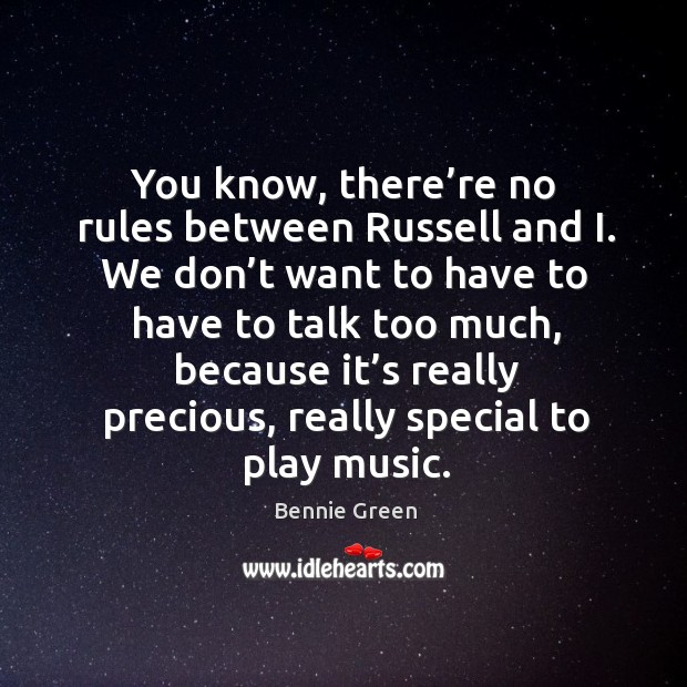 You know, there're no rules between russell and i. We don't want to have to have to talk too Image