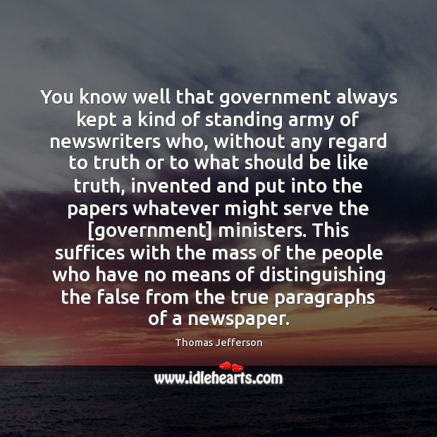 You know well that government always kept a kind of standing army Serve Quotes Image