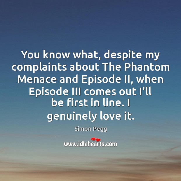 Image, You know what, despite my complaints about The Phantom Menace and Episode