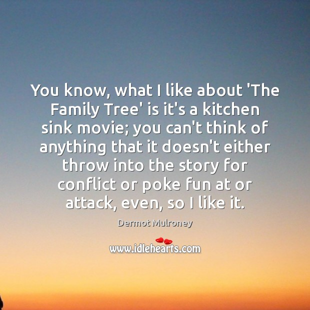You know, what I like about 'The Family Tree' is it's a Image