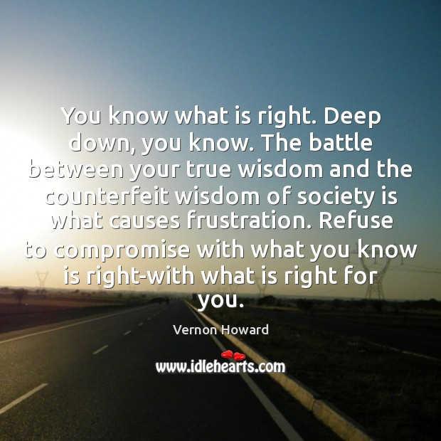 Image, You know what is right. Deep down, you know. The battle between