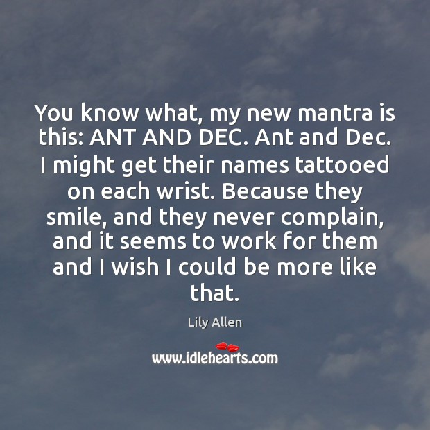 Image, You know what, my new mantra is this: ANT AND DEC. Ant