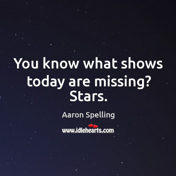 You know what shows today are missing? stars. Image