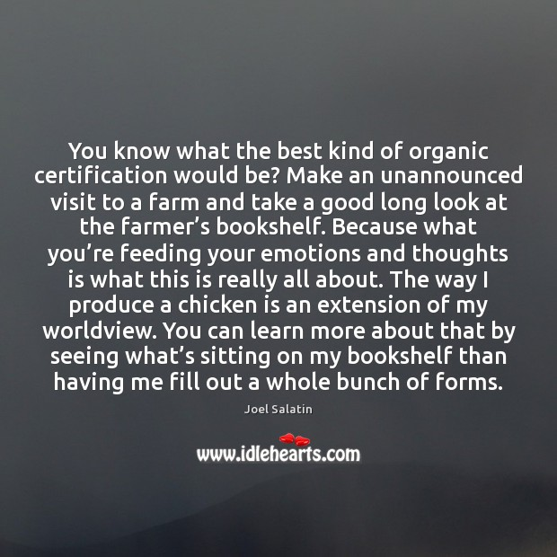 You know what the best kind of organic certification would be? Make Farm Quotes Image