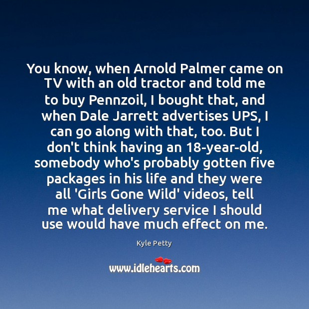 Image, You know, when Arnold Palmer came on TV with an old tractor