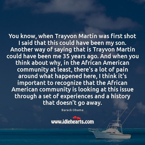 You know, when Trayvon Martin was first shot I said that this Image