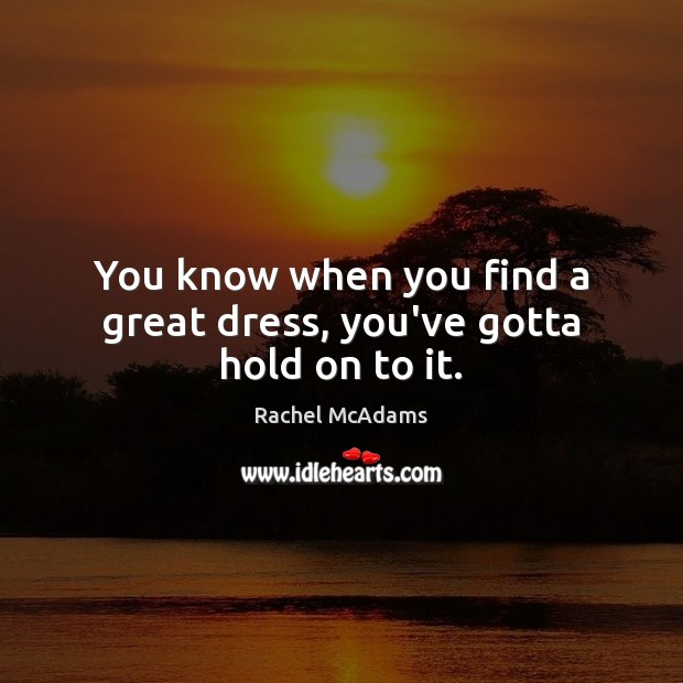 You know when you find a great dress, you've gotta hold on to it. Image