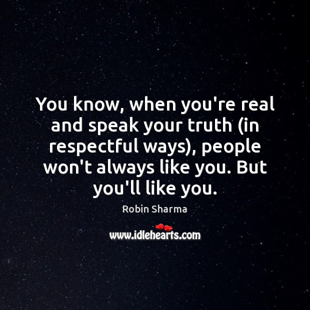 Image, You know, when you're real and speak your truth (in respectful ways),