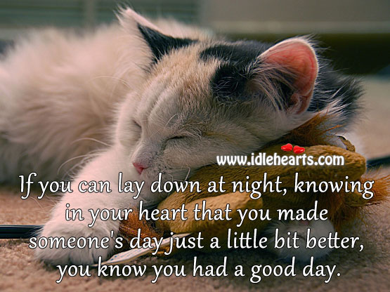 If you can lay down at night, knowing in your heart that.. Image