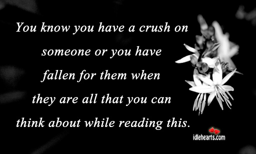 You know you have a crush on someone Funny Quotes Image