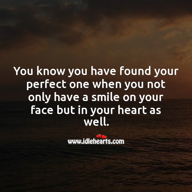 You know you have found your perfect one when you not only have a smile Falling in Love Quotes Image