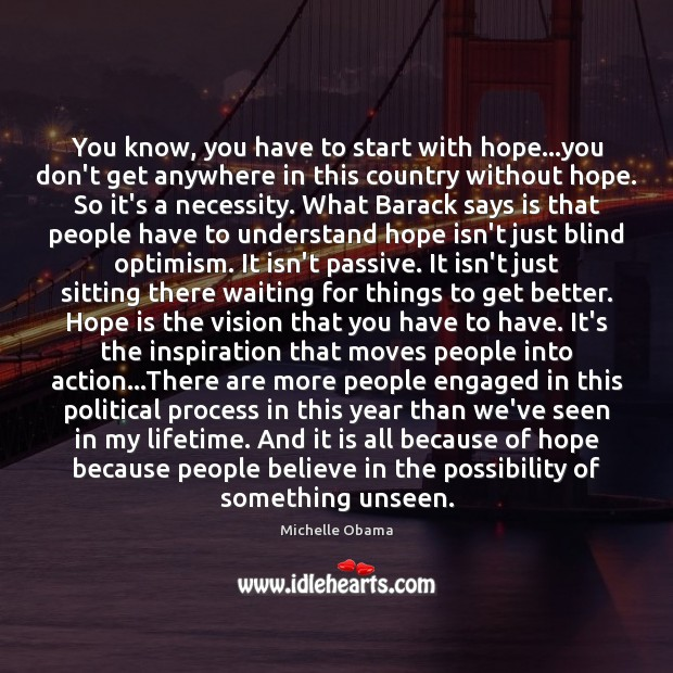 Image, You know, you have to start with hope…you don't get anywhere