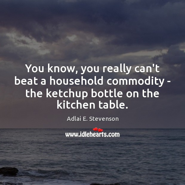Image, You know, you really can't beat a household commodity – the ketchup