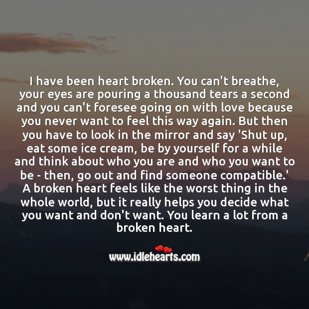 Image, You learn a lot from a broken heart.