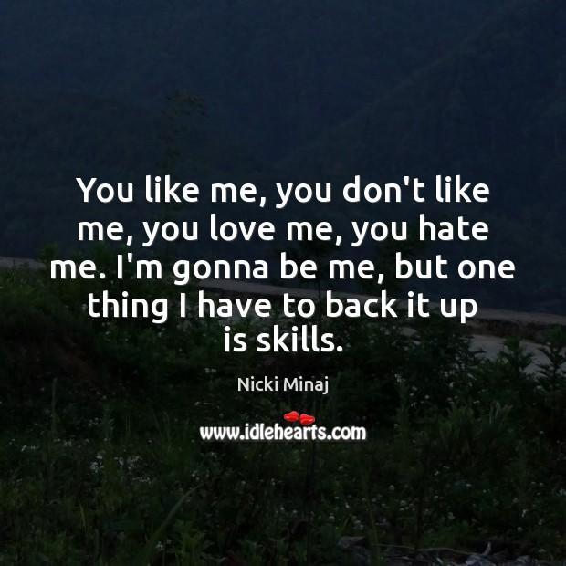 Image, You like me, you don't like me, you love me, you hate