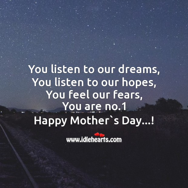 You listen to our dreams Mother's Day Messages Image