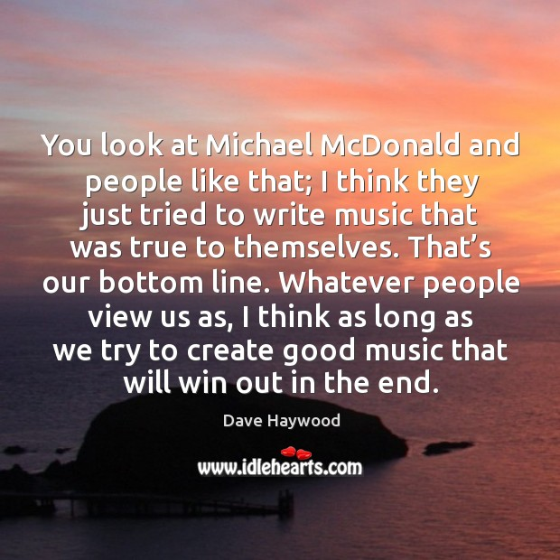You look at michael mcdonald and people like that; I think they just tried to Image