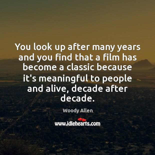Image, You look up after many years and you find that a film