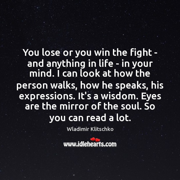 You lose or you win the fight – and anything in life Image