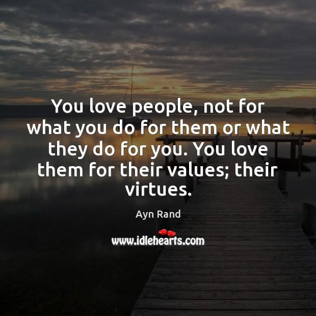 Image, You love people, not for what you do for them or what