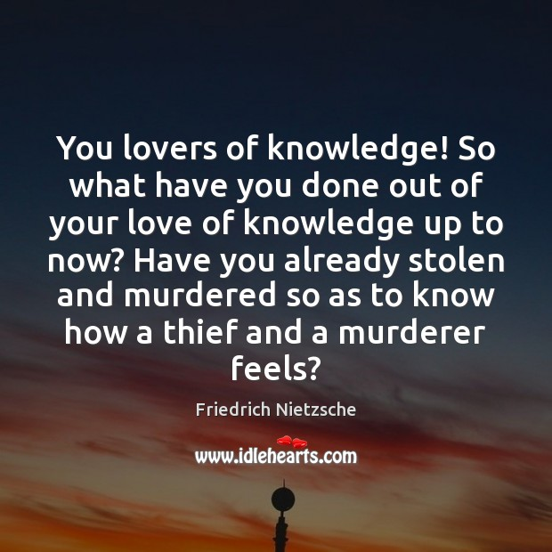 Image, You lovers of knowledge! So what have you done out of your