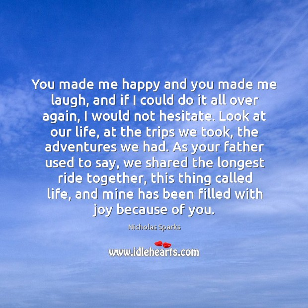 You made me happy and you made me laugh, and if I Image