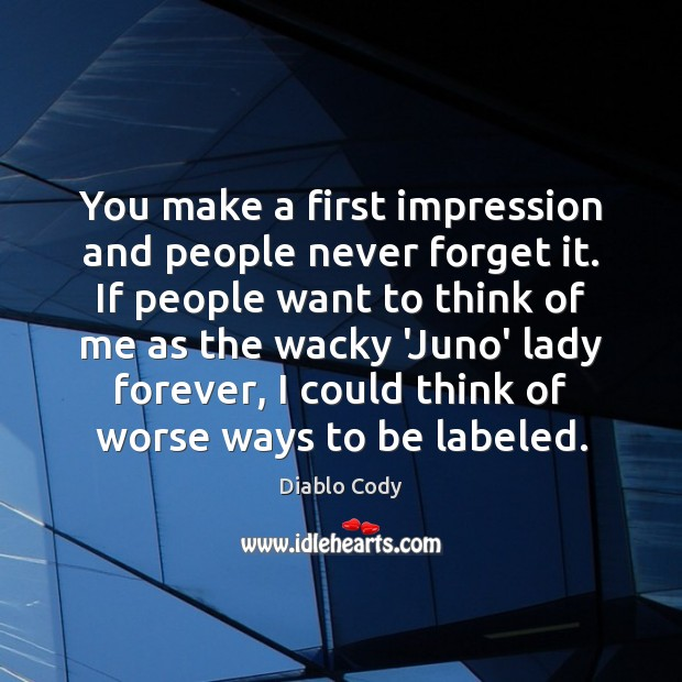 Image, You make a first impression and people never forget it. If people