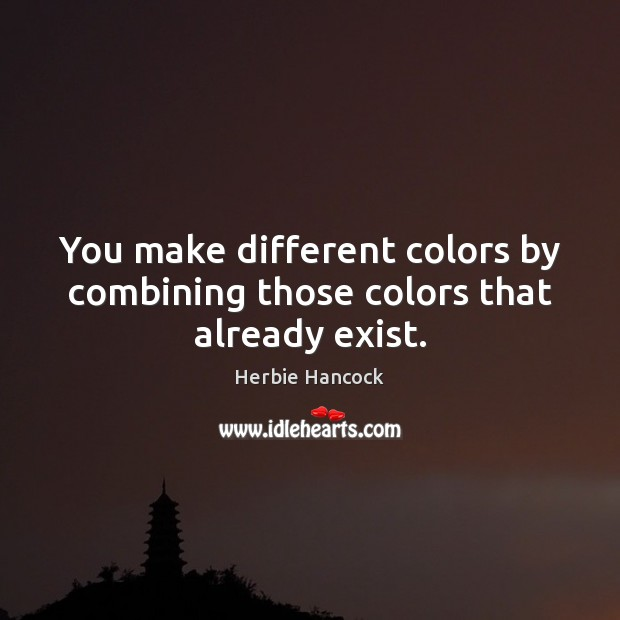 Image, You make different colors by combining those colors that already exist.