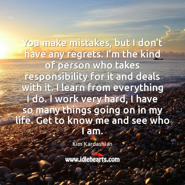 Image, You make mistakes, but I don't have any regrets. I'm the kind