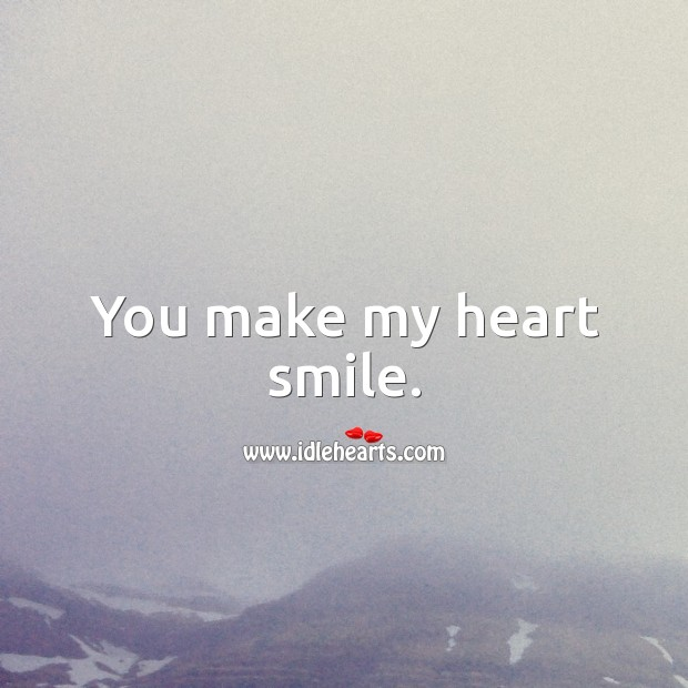 Image, You make my heart smile.