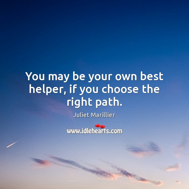 You may be your own best helper, if you choose the right path. Image
