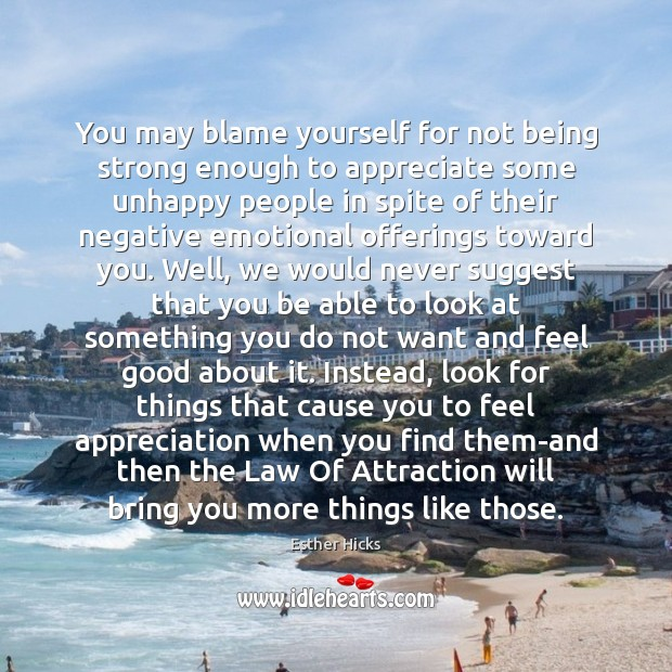 You may blame yourself for not being strong enough to appreciate some Being Strong Quotes Image