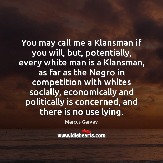 You may call me a Klansman if you will, but, potentially, every Image