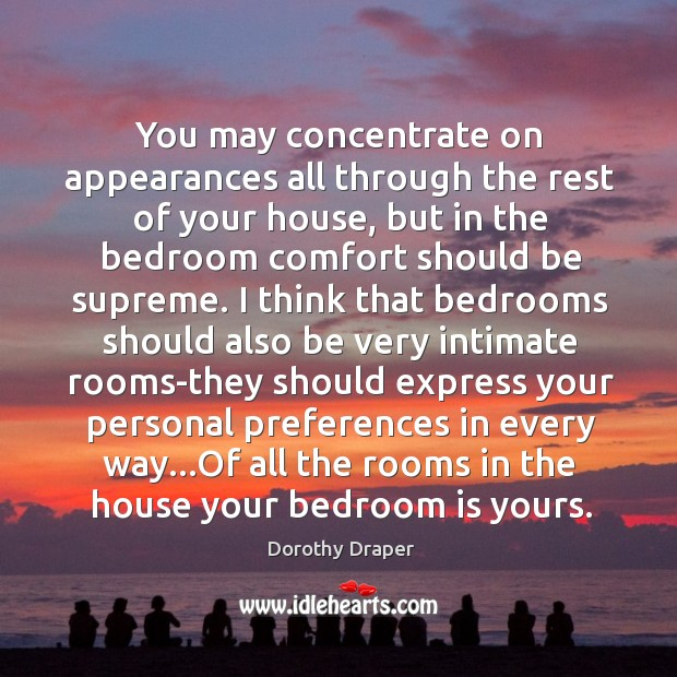 You may concentrate on appearances all through the rest of your house, Image