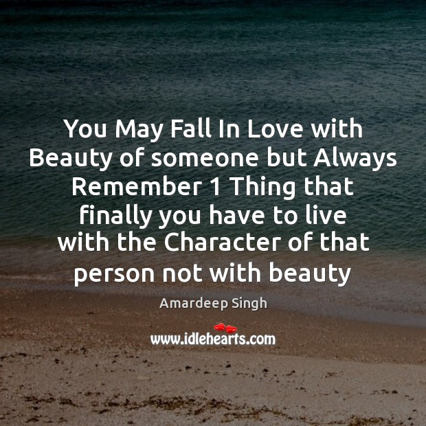 Image, You May Fall In Love with Beauty of someone but Always Remember 1