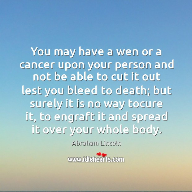 You may have a wen or a cancer upon your person and Image