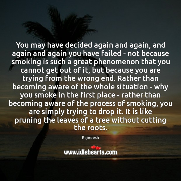 You may have decided again and again, and again and again you Smoking Quotes Image
