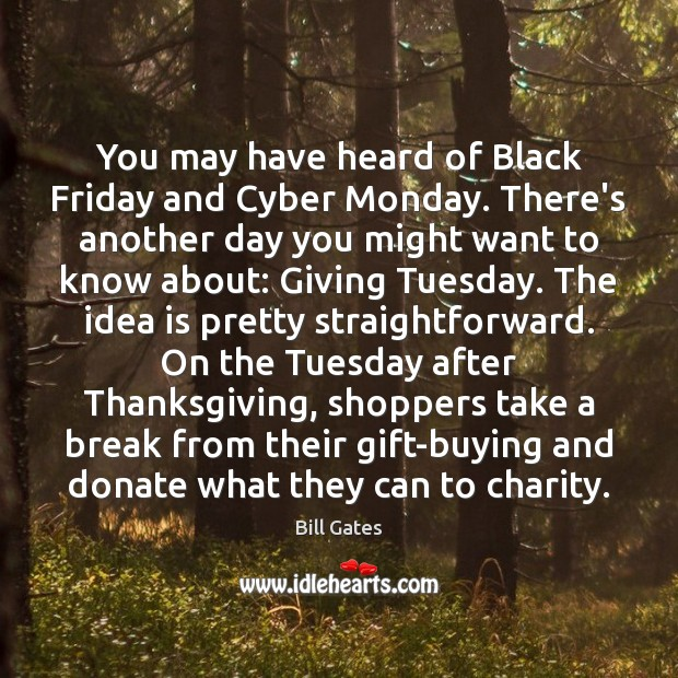 You may have heard of Black Friday and Cyber Monday. There's another Donate Quotes Image