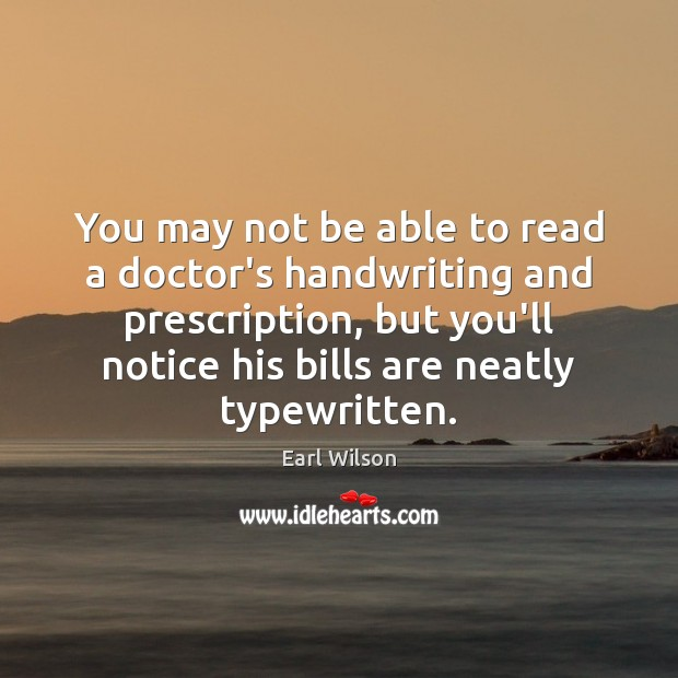 You may not be able to read a doctor's handwriting and prescription, Image