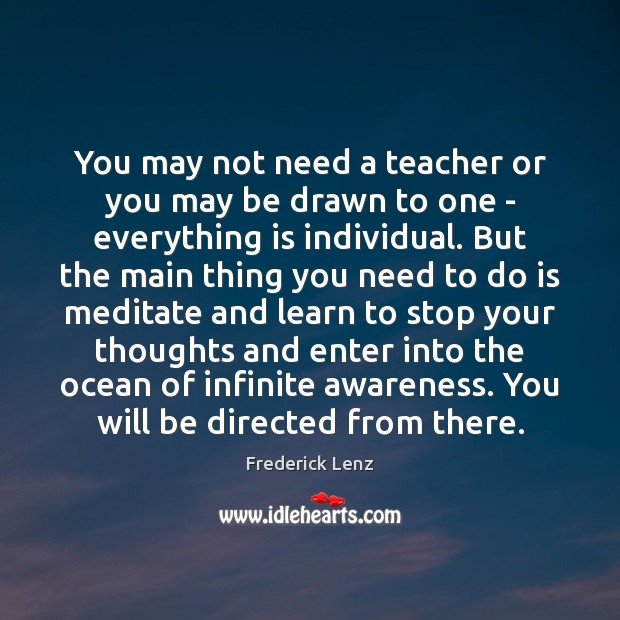 You may not need a teacher or you may be drawn to Image