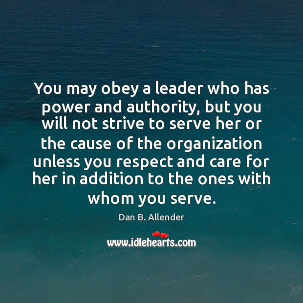 You may obey a leader who has power and authority, but you Image