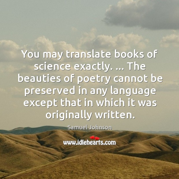 Image, You may translate books of science exactly. … The beauties of poetry cannot