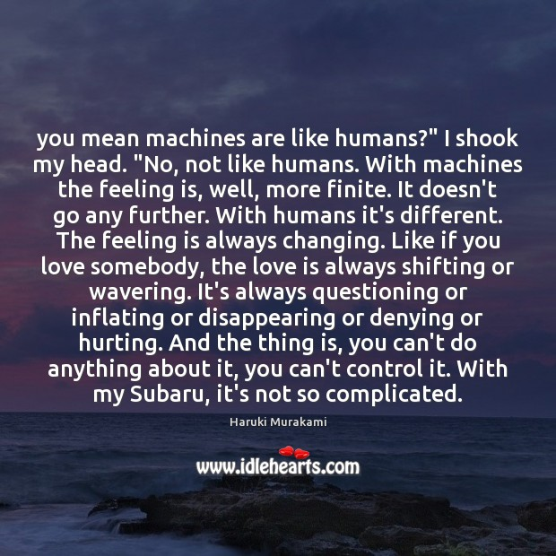 """Image, You mean machines are like humans?"""" I shook my head. """"No, not"""